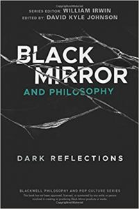 Black Mirror and Philosophy